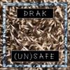 Drak - (un)safe