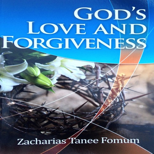 ZTF Audiobook 06: God's Love and Forgiveness (Zacharias T. Fomum)
