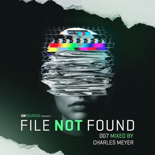 File Not Found 007 - mixed by Charles Meyer