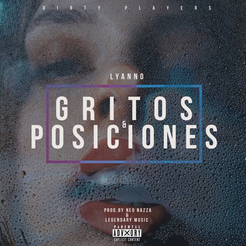 Lyanno // Gritos & Posiciones (Prod by Legendary Music & NeoNazza) Song
