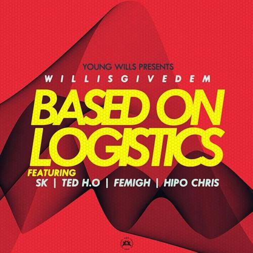 WillisGiveDem - Based On Logistics ft SK, Ted H.O, Femigh, Hipo Chris