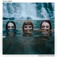 VON GREY - Poison In The Water