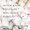Do you know what is my peng sister's habitus? /  SUPERCREAM  RTCDR-006 Digest