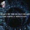Valley Of The Human Heart/The Lonely Mountain