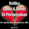 Ceramah Agama Islam - Ketika Cinta dan Benci Dipertanyakan - Ustadz Dr. Syafiq Riza Basalamah, MA.