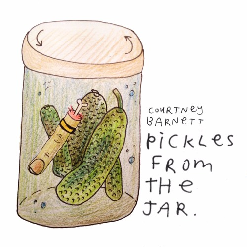 Pickles From The Jar - Courtney Barnett (Milk! Records Compilation)