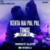 Kehta Hai Pal Pal Tumse Deep Mix