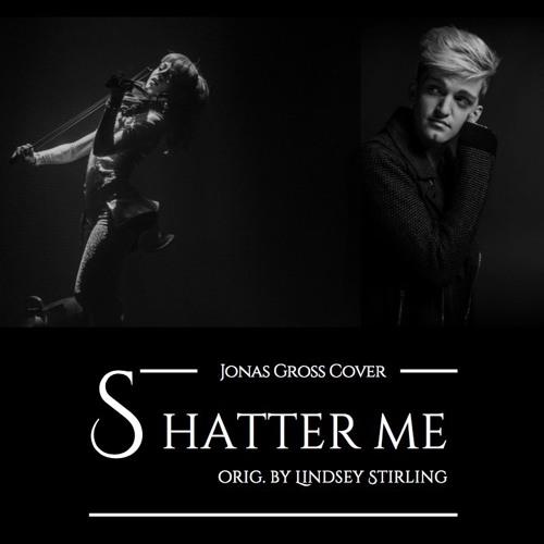 Lindsey Stirling - Shatter Me (JONAS GROSS COVER)