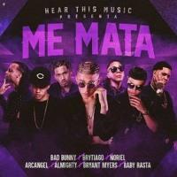 ME MATA - Bad Bunny ❌ Brytiago ❌ Noriel ❌ Arcangel ❌ Almighty ❌ Bryant Myers ❌ Baby Rasta
