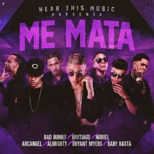 Download ME MATA - Bad Bunny ❌ Brytiago ❌ Noriel ❌ Arcangel ❌ Almighty ❌ Bryant Myers ❌ Baby Rasta