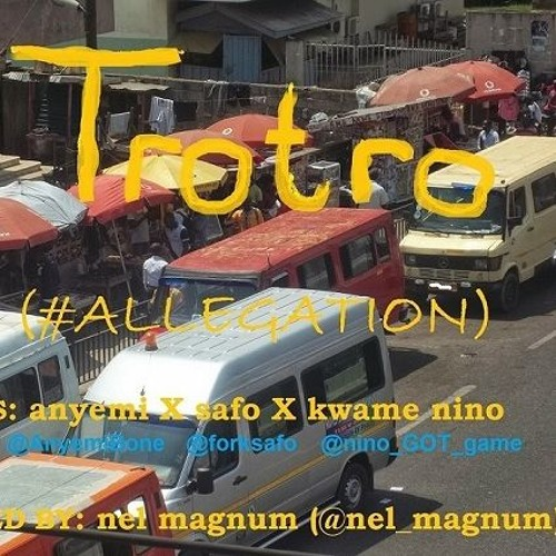 Trotro (#Allegation) (Clean) ..