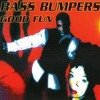 Bass Bumpers_ Good Fun (Chicago-sur-Sambre 90-style Remix)