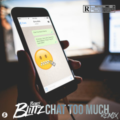 Blittz - Chat Too Much Remix Ft. Te Dness Solo Ldn Skeamer Skore Beezy Trizzy Trapz & Izzie Gibbs
