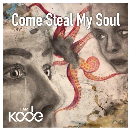 I AM KODE - Come Steal My Soul (Radio Edit)