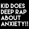 KID DOES DEEP RAP ABOUT ANXIETY!!