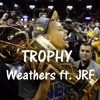 Trophy - Weathes ft. JRF