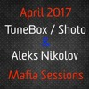 TuneBox (Shoto) & Aleks Nikolov Mafia Sessions April2017Mix