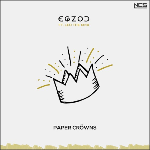 Egzod - Paper Crowns (feat. Leo The Kind)[NCS Release]