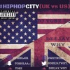#HipHopCity(UK Vs US) Hip Hop Mix | Mixed by @DEEJAYWHY_ x @DjTobz_
