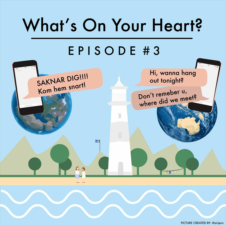 Episode 3/Avsnitt 3. What's On Your Heart?