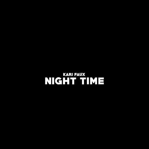 Night Time (prod. by bLAck pARty + Kari Faux)
