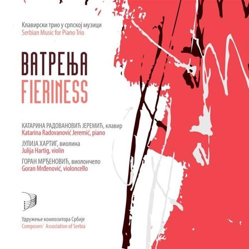 Vatrenja / Fieriness - Serbian music for piano trio