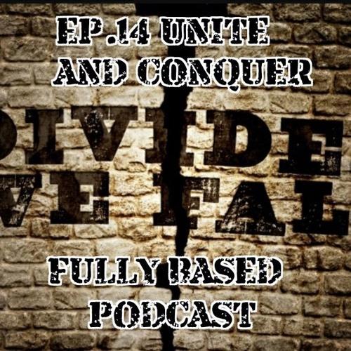 EP.14: Unite and Conquer