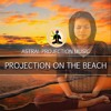 Projection On The Beach  Deep Relaxation & Meditation  Alpha Brain Waves 9hz ☯ 094