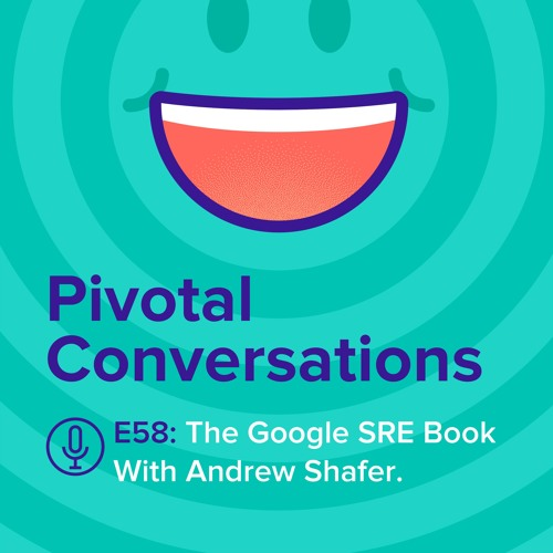 The Google SRE Book With Andrew Shafer (Ep. 58)