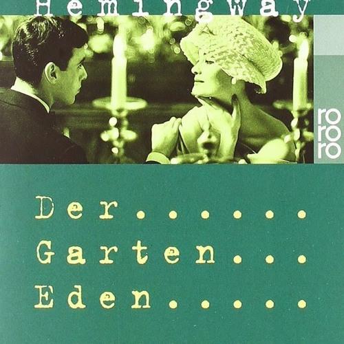 Studio B - Ernest Hemingway – Der Garten Eden