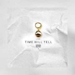 INTRO -LOWE W/ TIME WILL TELL