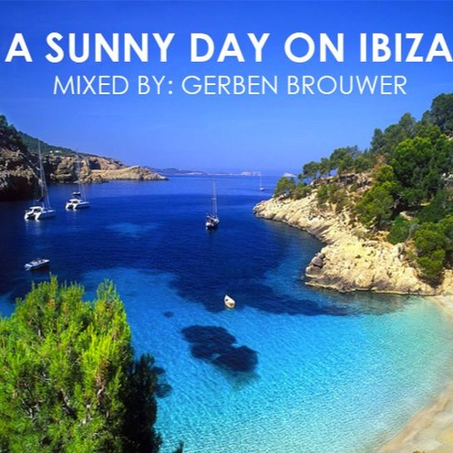 A Sunny Day On Ibiza #26mixed By Gerben Brouwer
