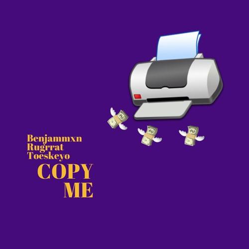 Copy Me (Ft. Rugrrat & Toeskeyo) (Prod. Wood On The Beat)