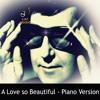 Roy Orbison - A love so beautiful (piano version)