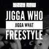 Jigga Who Jigga What Freestyle