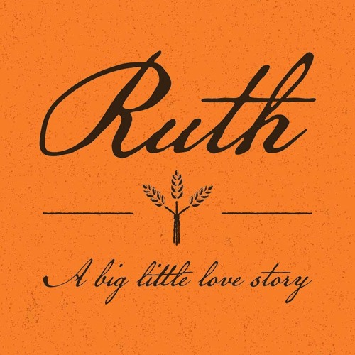 Ruth #6 - The Big Little Love Story