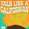 Author Colleen Dunn Bates: A 6th-generation Californian on how to speak with a Golden State tongue