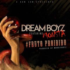Dream Boyz- Fruto Proibido Feat Monsta
