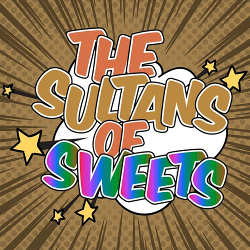 Episode 5: The Sultans of Sweets