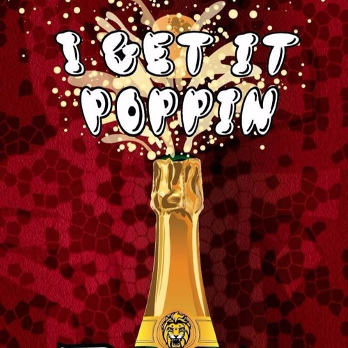 I Get It Poppin