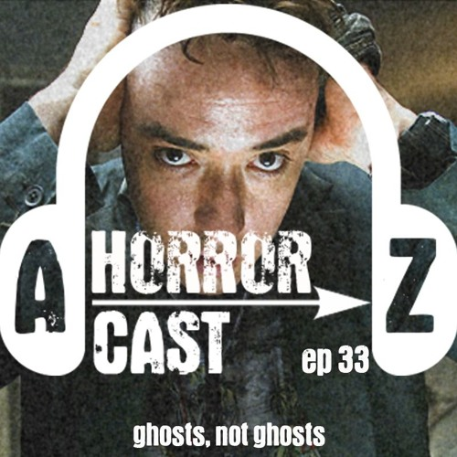 Ep. 33 - 1408 - Ghosts, Not Ghosts