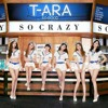 So Crazy Korean Ver   - T - Ara [MP3 320kbps]