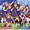 HAPPY PARTY TRAIN(サビだけ)