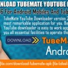 How to download TubeMate YouTube Downloader v2.2.6 for android mobiles and tablets?