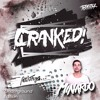 CRANKED! EPISODE 40 (FEAT. MINARDO) [UNDERGROUND EDITION]