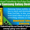 How to download TubeMate YouTube Downloader for your Samsung Galaxy Device?