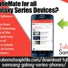 How to get TubeMate for all Samsung Galaxy series devices?
