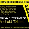 Procedure of Downloading TubeMate for Adroid Tablet