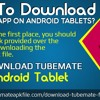 How to download TubeMate App on Android tablets?