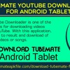 TubeMate Youtube Downloader for Android Tablet